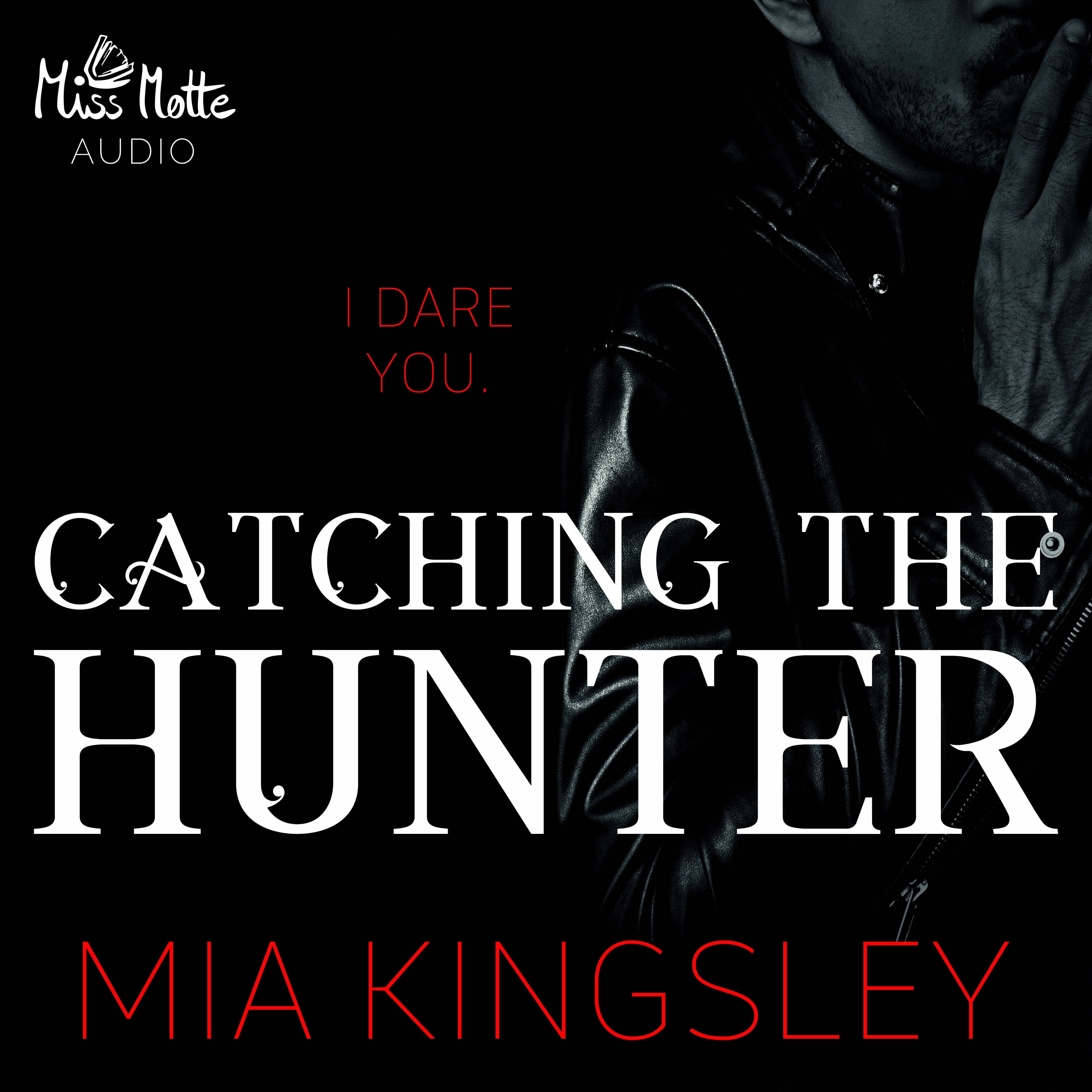 Cover zum Hörbuch Catching The Hunter von Autorin Mia Kingsley