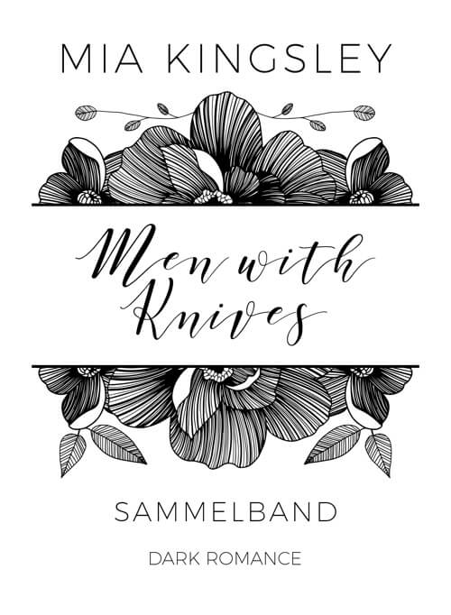 Der Sammelband Men With Knives enthält Dark-Romance-Stories von Mia Kingsley.