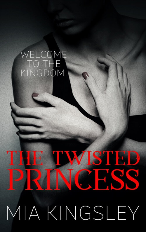 The Twisted Princess ist ein Dark-Romance-Roman der Bestsellerautorin Mia Kingsley.