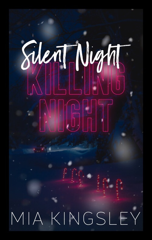 Silent Night, Killing Night ist ein Dark-Romance-Roman der Bestsellerautorin Mia Kingsley.