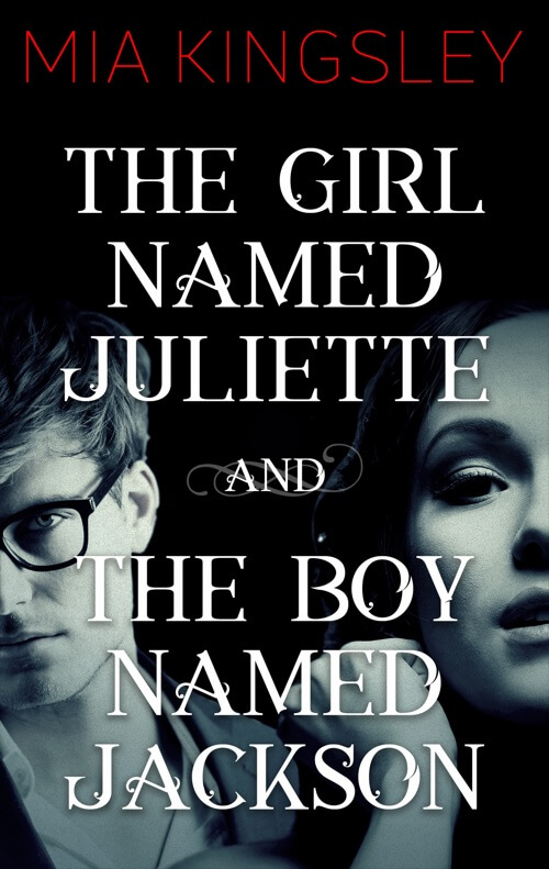Bei The Girl Named Juliette/The Boy Named Jackson handelt es sich um eine Dark-Romance-Story von Mia Kingsley.